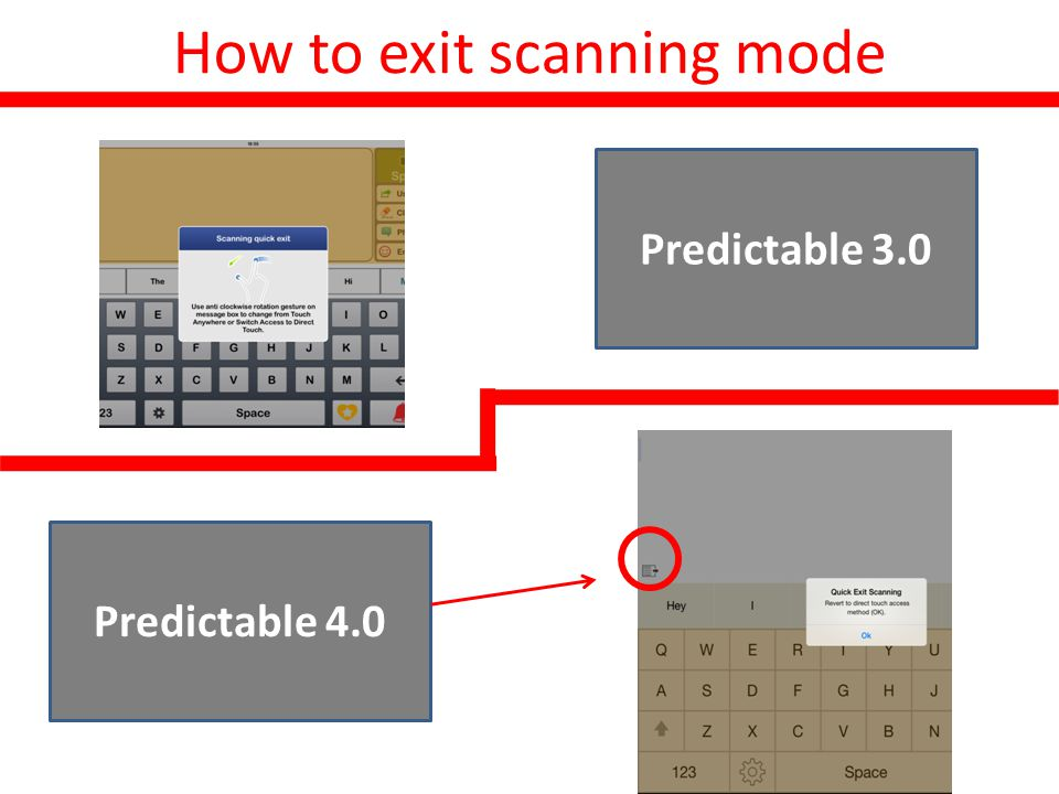 How to exit scanning mode Before Predictable 3.0 Predictable 4.0