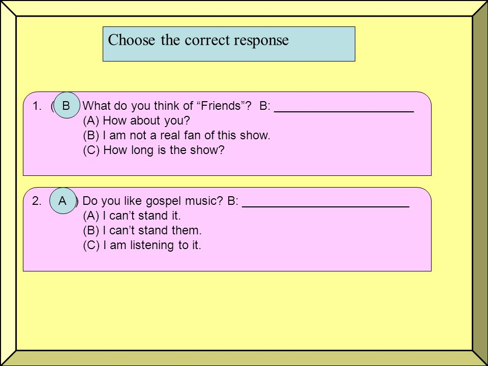 Choose the correct response 3.( ) There's a baseball game tonight.