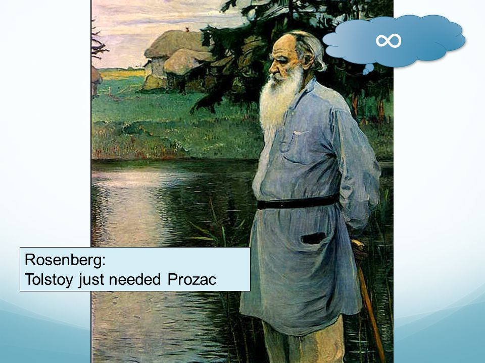 ∞ Rosenberg: Tolstoy just needed Prozac