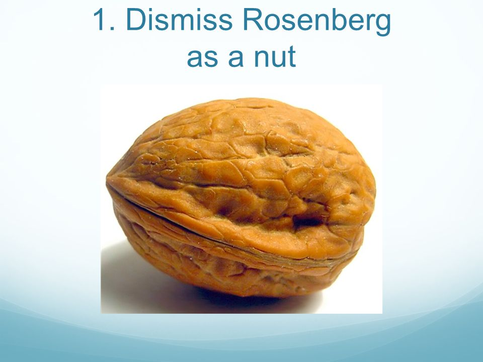1. Dismiss Rosenberg as a nut