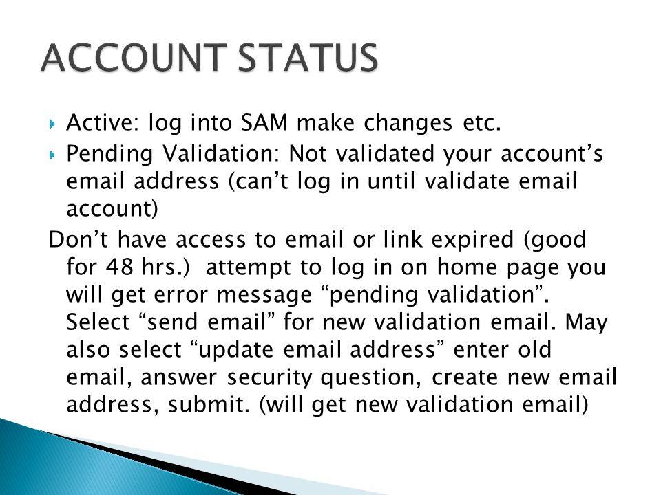  Active: log into SAM make changes etc.