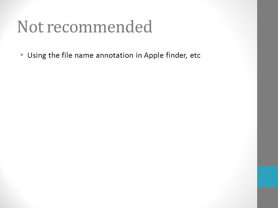 Not recommended Using the file name annotation in Apple finder, etc