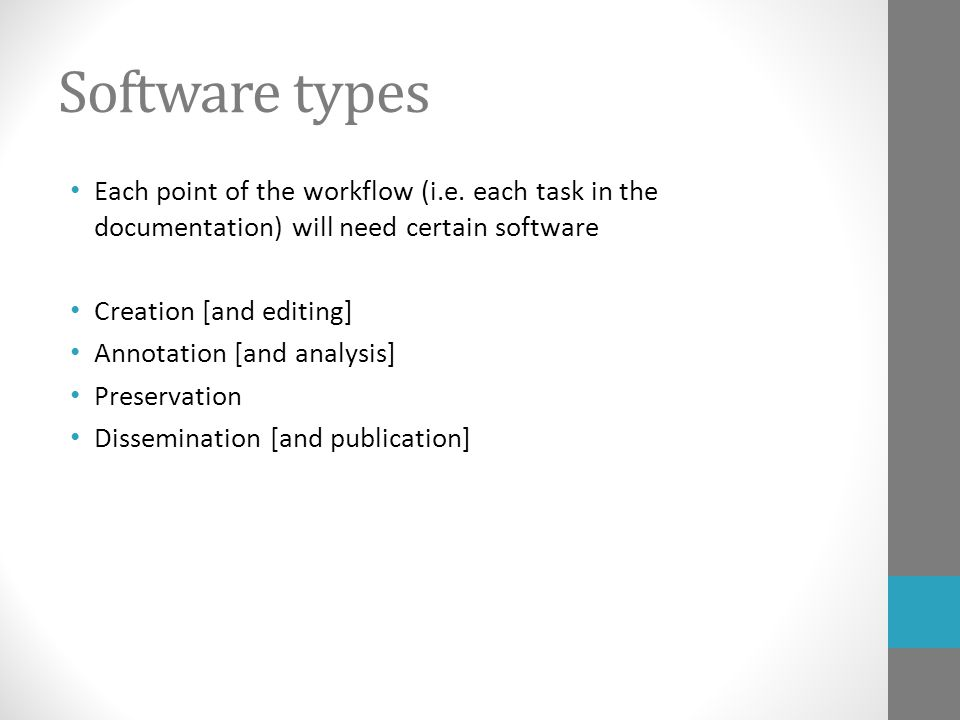 Software types Each point of the workflow (i.e.