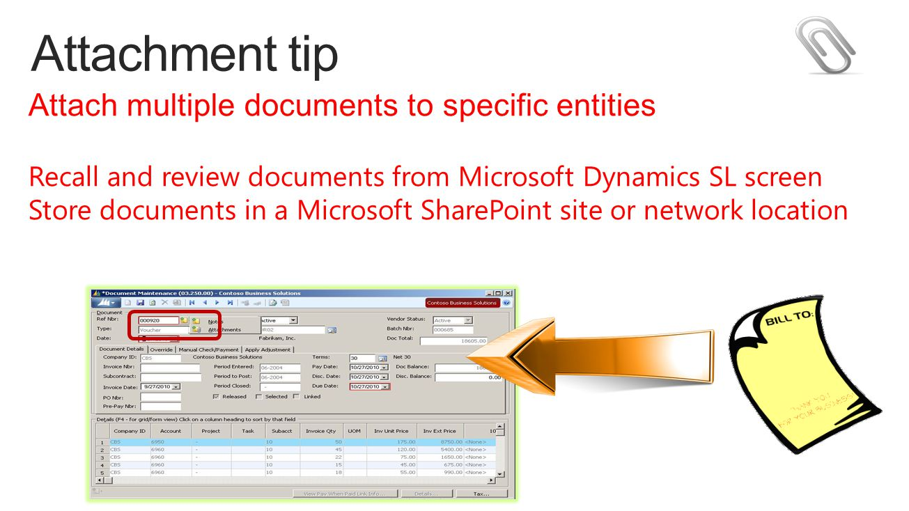 Attachment tip Attach multiple documents to specific entities Recall and review documents from Microsoft Dynamics SL screen Store documents in a Microsoft SharePoint site or network location