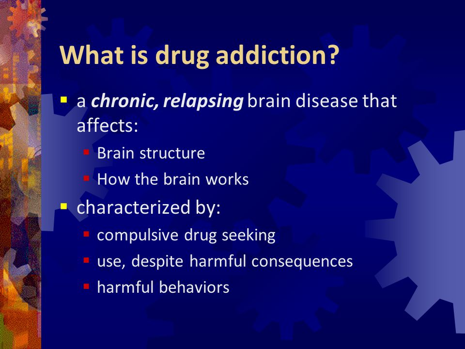 Effect of Exogenous Drugs on Neurons  Neurons stop production of the natural neurotransmitter  As the body breaks down chemicals from drug, there are no natural chemicals to replace them  Crash/Craving