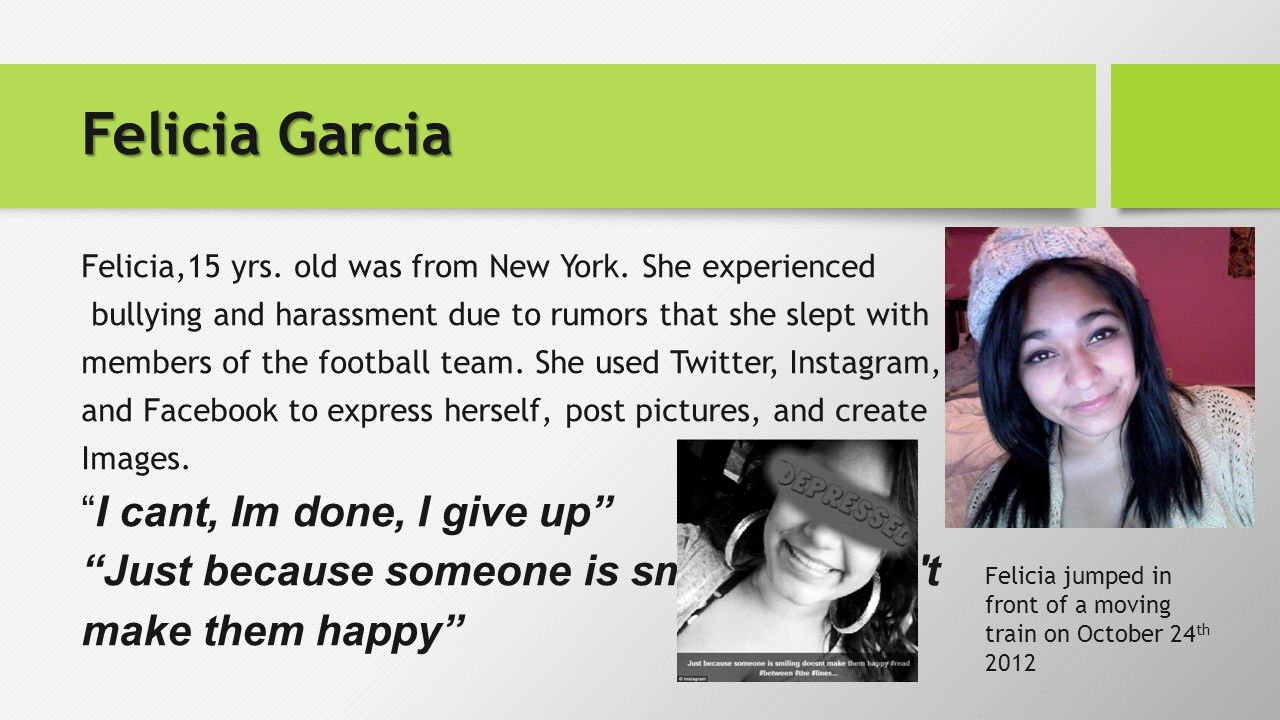 Felicia Garcia Felicia,15 yrs. old was from New York.
