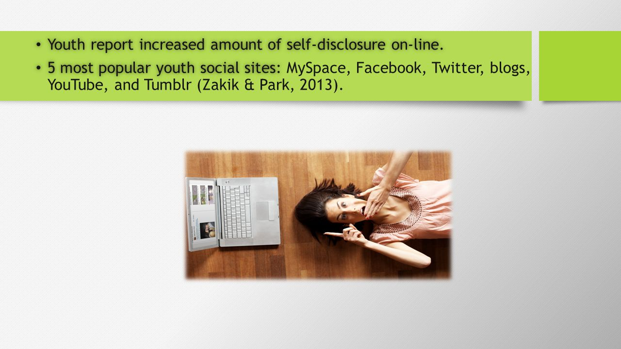 Youth report increased amount of self-disclosure on-line.