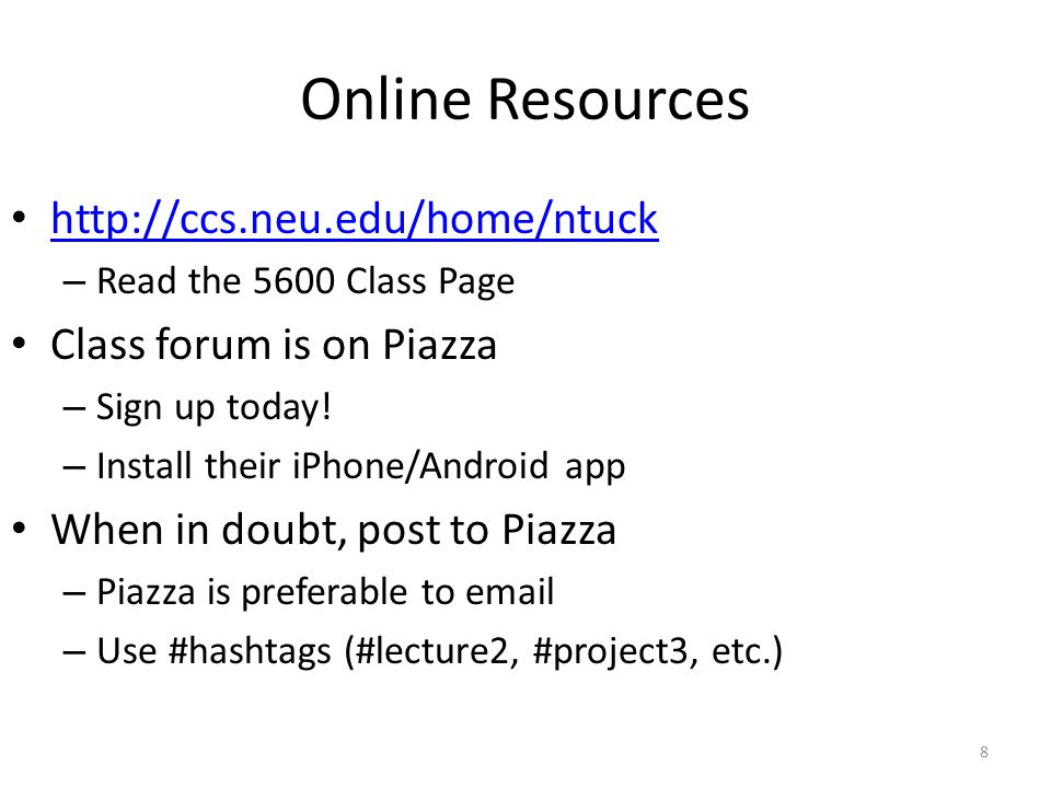 Online Resources http://ccs.neu.edu/home/ntuck – Read the 5600 Class Page Class forum is on Piazza – Sign up today.