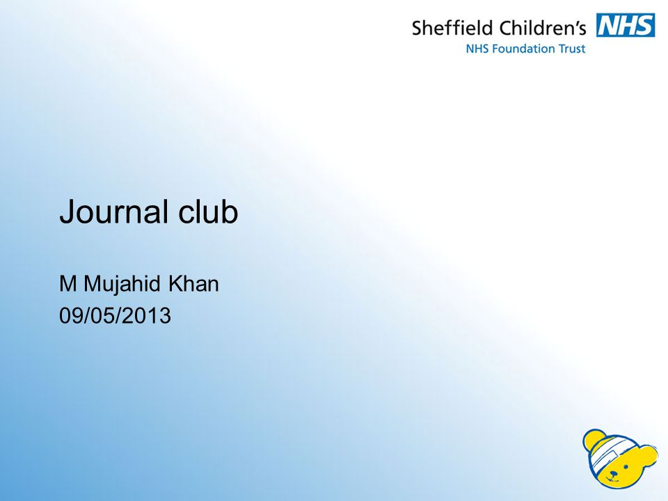 Journal club M Mujahid Khan 09/05/2013