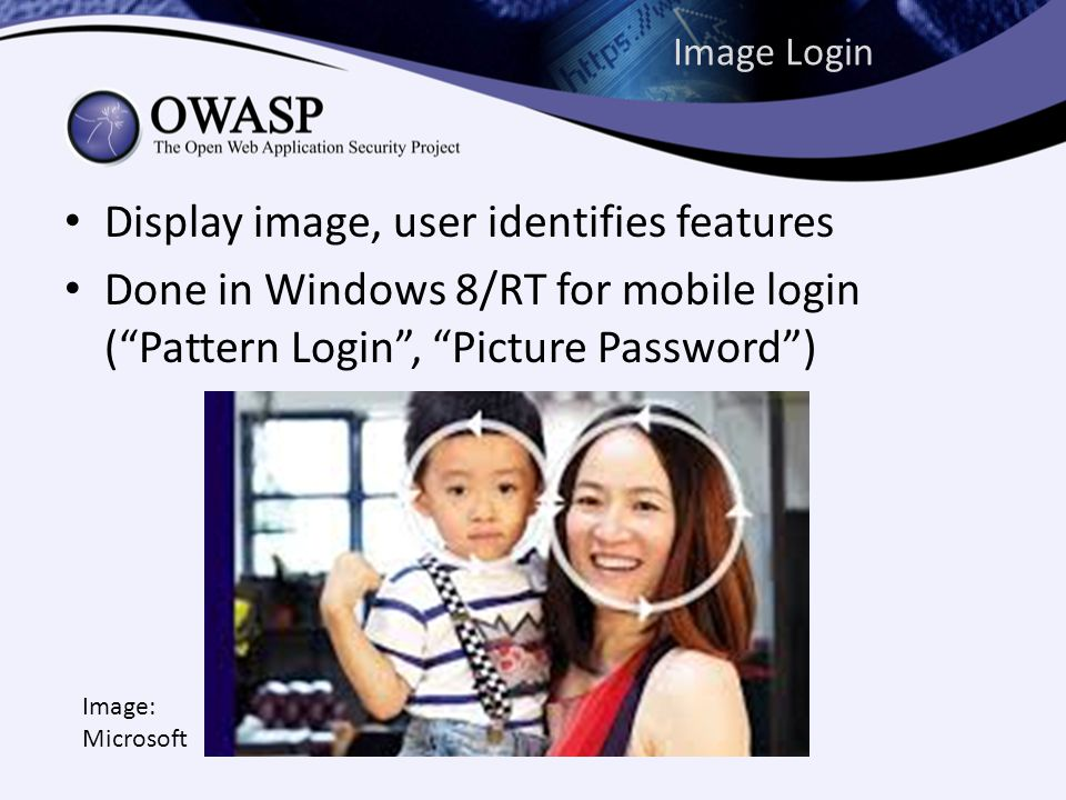 Image Login Display image, user identifies features Done in Windows 8/RT for mobile login ( Pattern Login , Picture Password ) Image: Microsoft