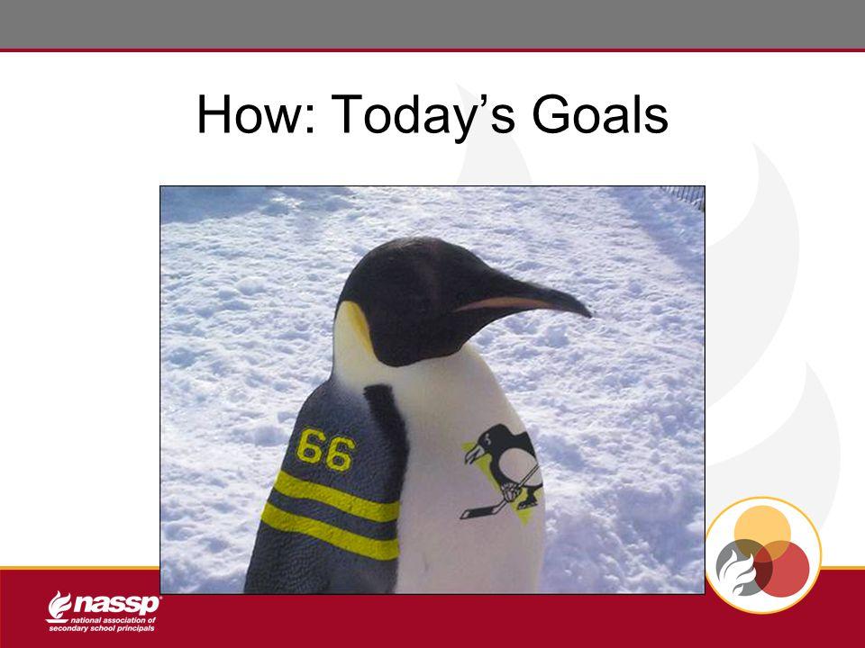 How: Today's Goals