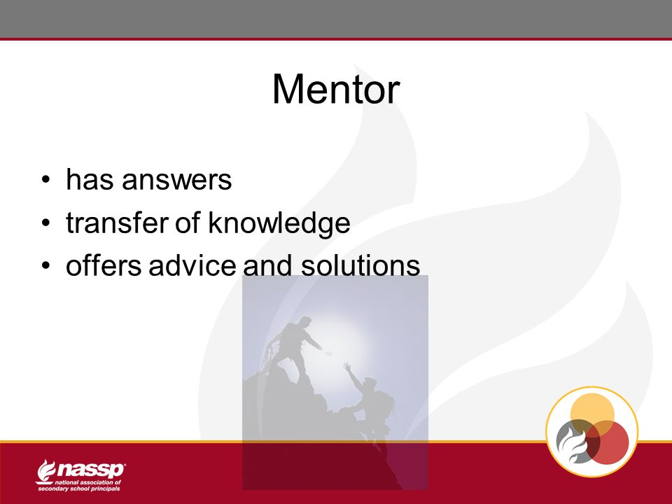 Mentor has answers transfer of knowledge offers advice and solutions