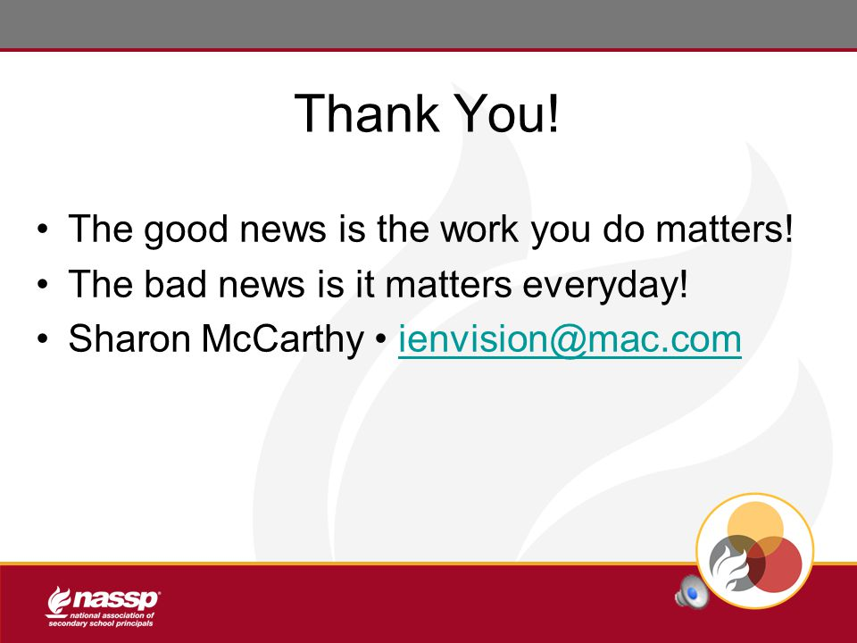 Thank You.The good news is the work you do matters.