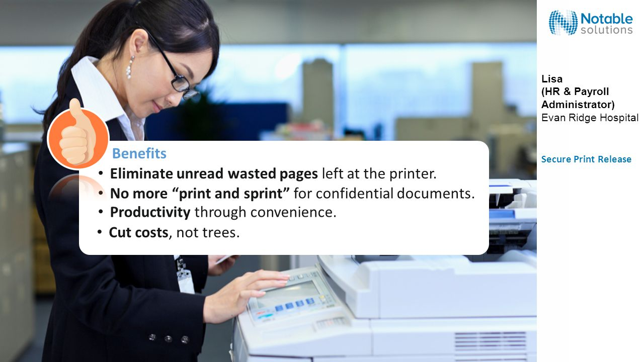 Eliminate unread wasted pages left at the printer.