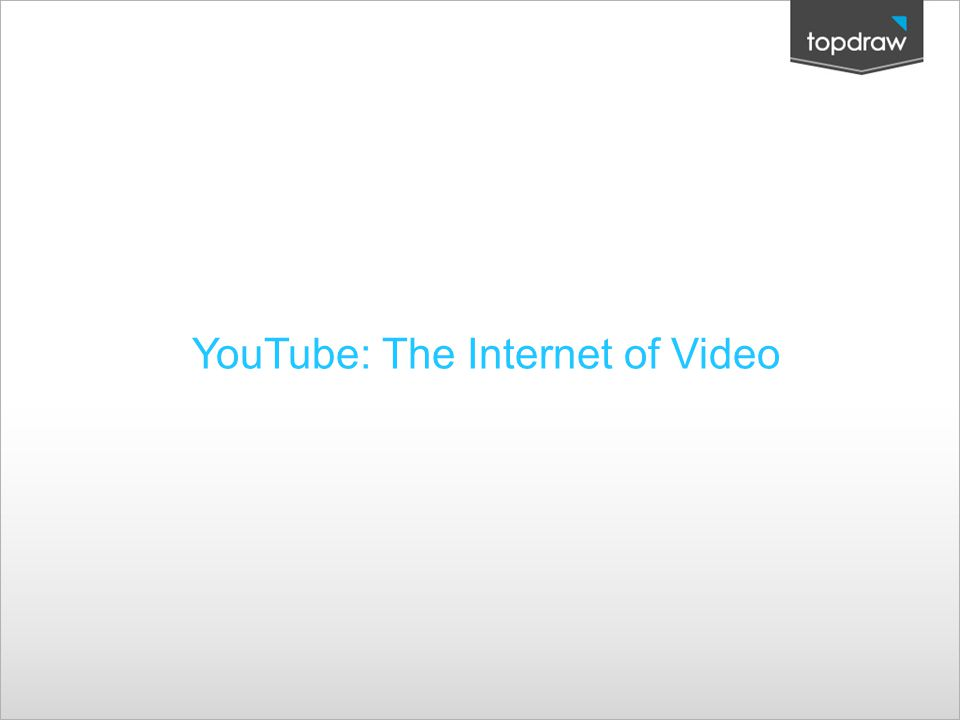 YouTube: The Internet of Video
