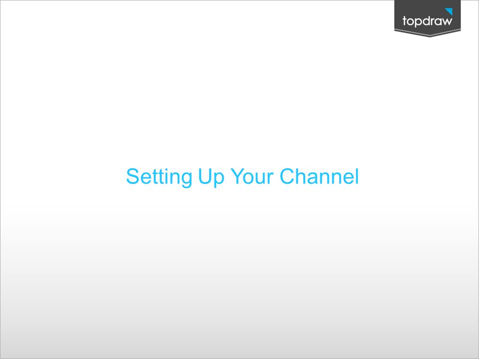 Setting Up Your Channel