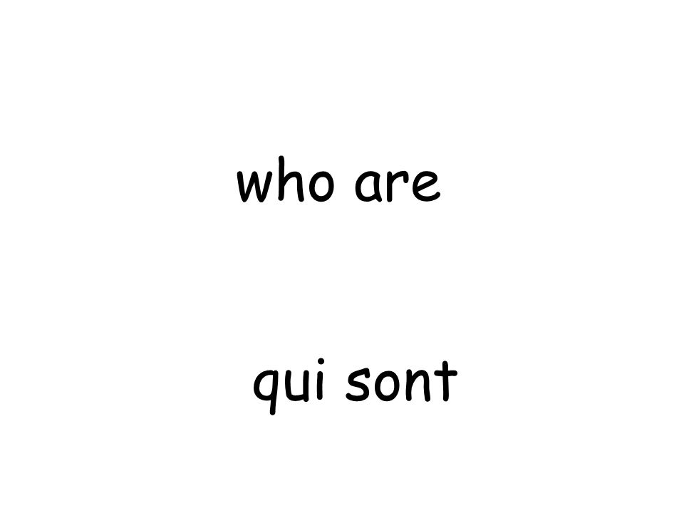 qui sont who are