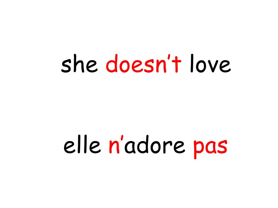 elle n'adore pas she doesn't love