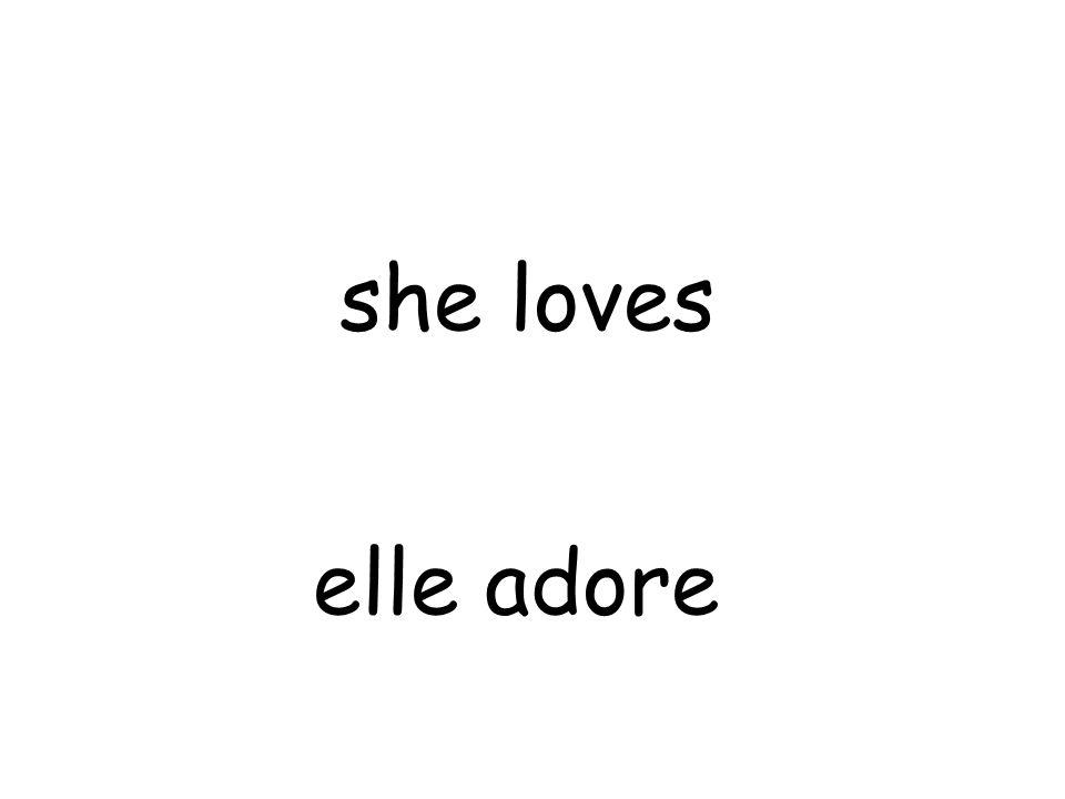 elle adore she loves
