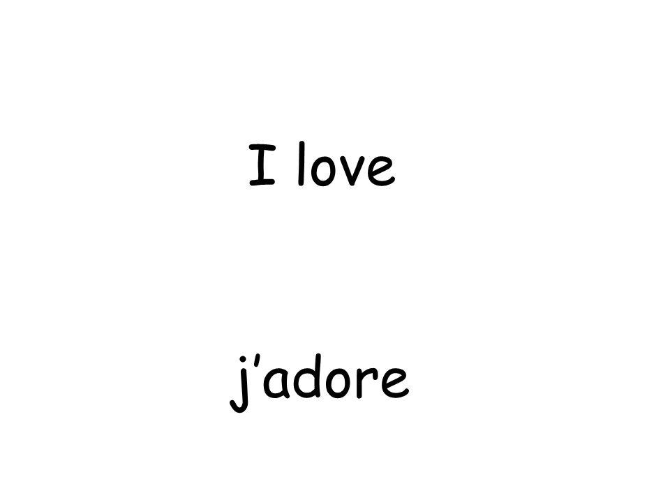 j'adore I love
