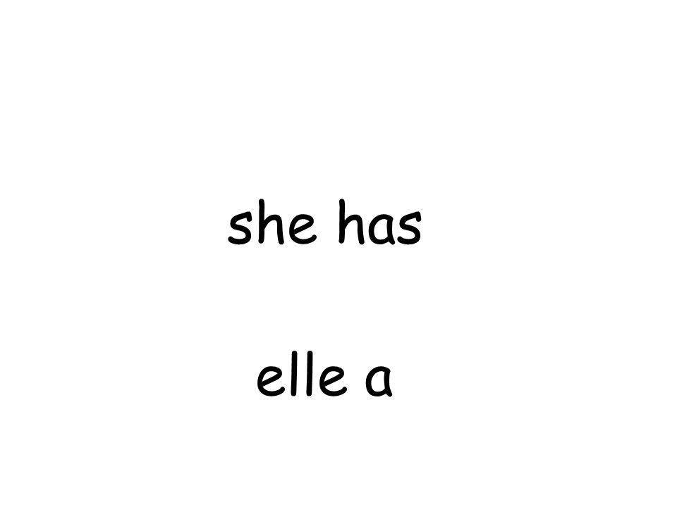 elle a she has
