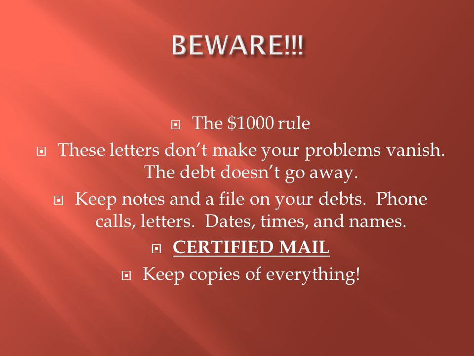  The $1000 rule  These letters don't make your problems vanish.