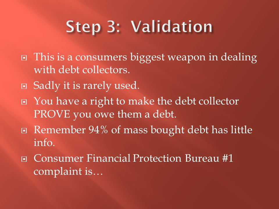  This is a consumers biggest weapon in dealing with debt collectors.