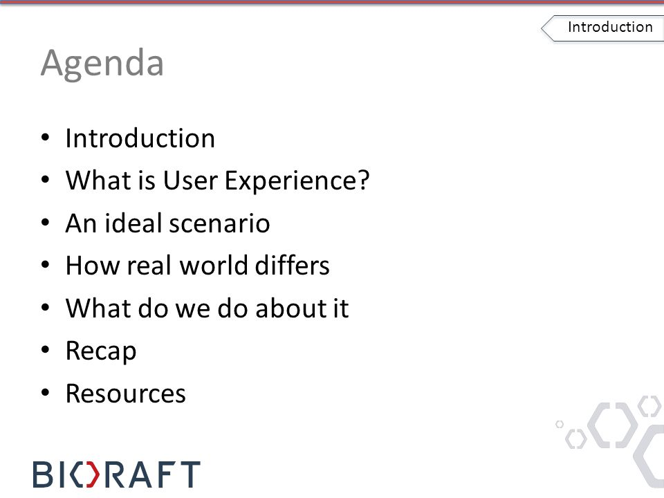 Agenda Introduction What is User Experience.