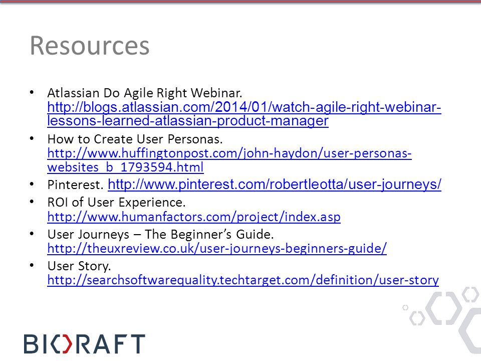 Resources Atlassian Do Agile Right Webinar. http://blogs.atlassian.com/2014/01/watch-agile-right-webinar- lessons-learned-atlassian-product-manager ht