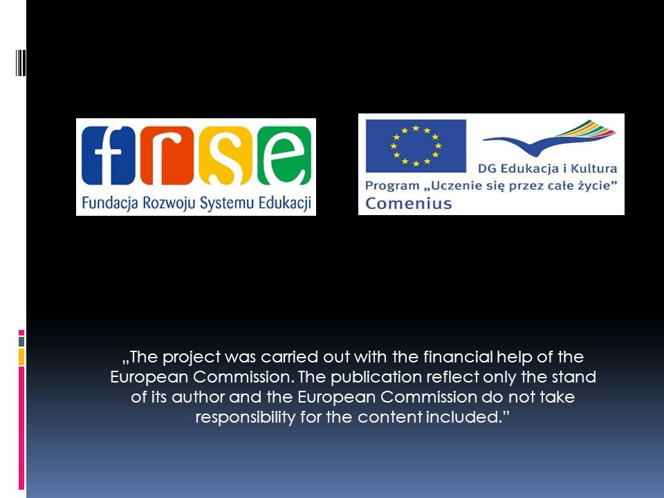 """The project was carried out with the financial help of the European Commission."