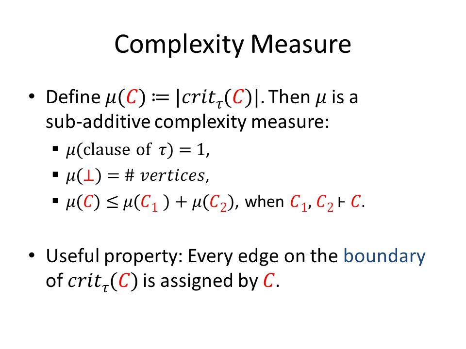 Complexity Measure Define () ≔ |()|.