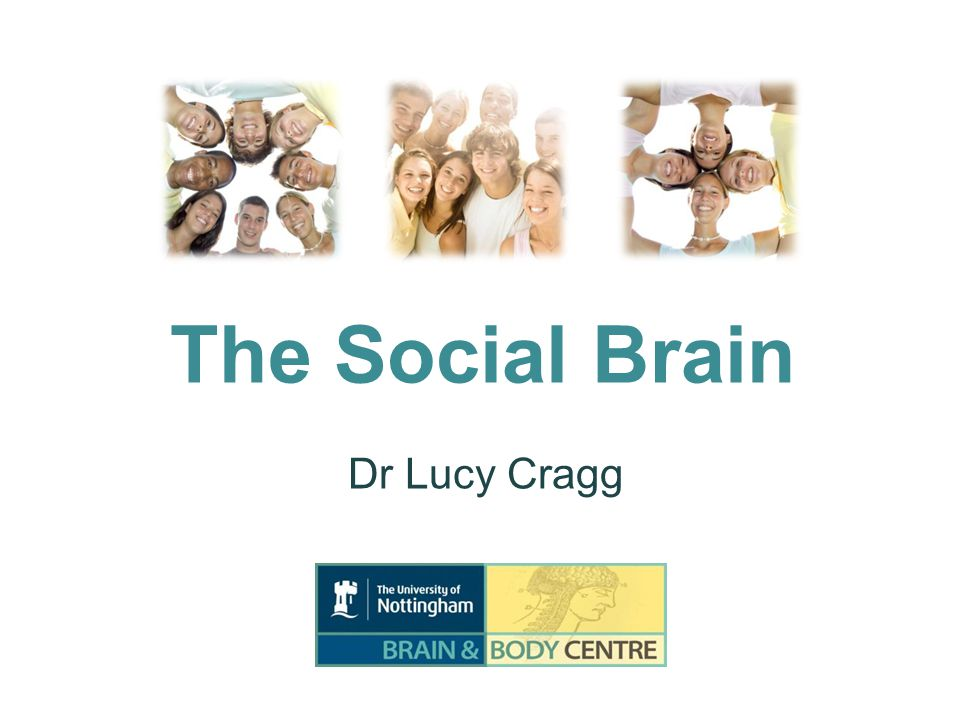The Social Brain Dr Lucy Cragg