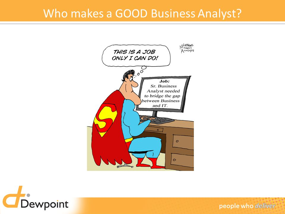 Who makes a GOOD Business Analyst?