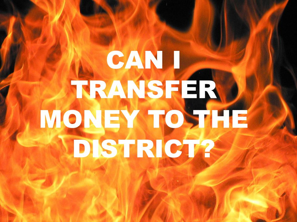 CAN I TRANSFER MONEY TO THE DISTRICT
