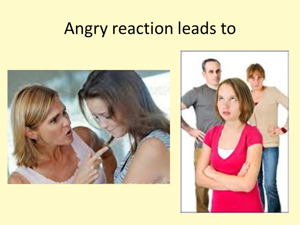 Angry reaction leads to