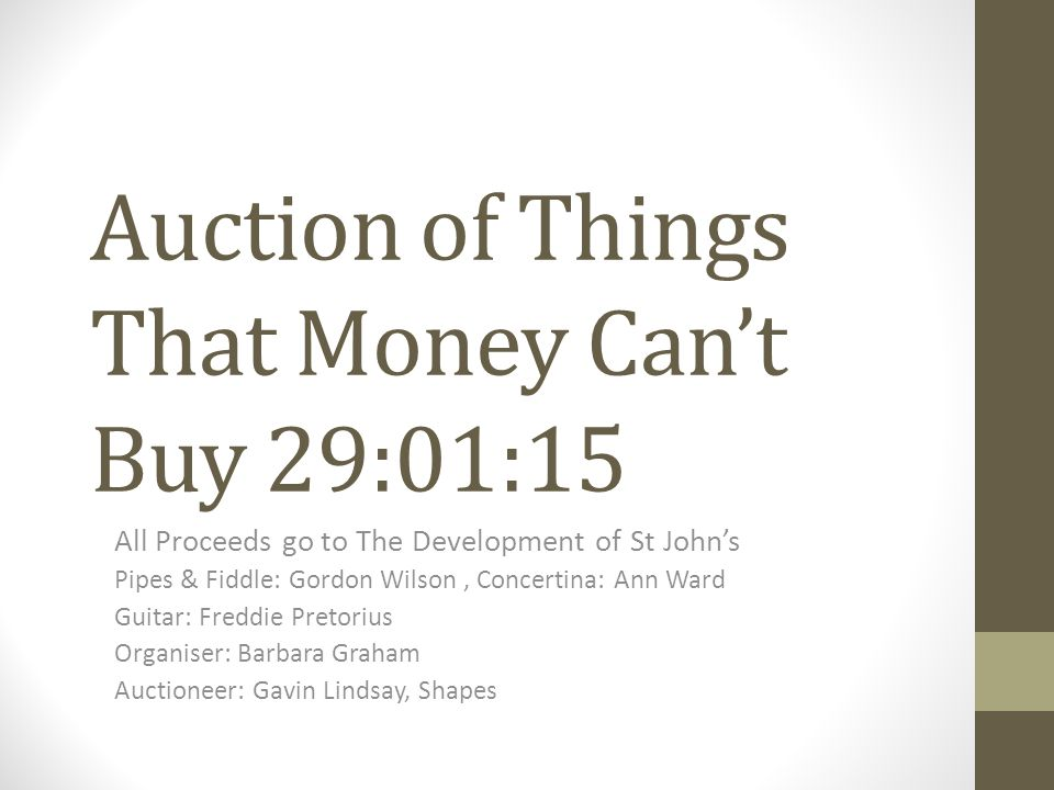 Auction of Things That Money Can't Buy 29:01:15 All Proceeds go to The Development of St John's Pipes & Fiddle: Gordon Wilson, Concertina: Ann Ward Guitar: Freddie Pretorius Organiser: Barbara Graham Auctioneer: Gavin Lindsay, Shapes