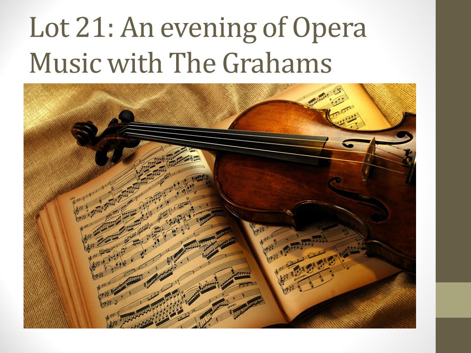 Lot 21: An evening of Opera Music with The Grahams