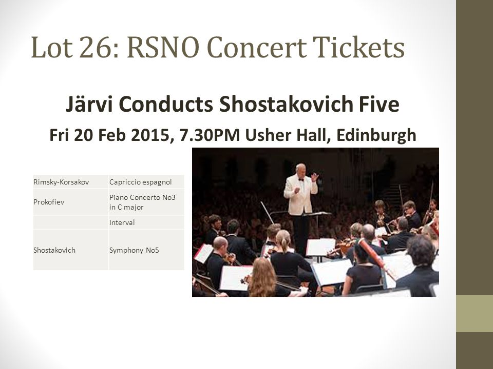 Lot 26: RSNO Concert Tickets Järvi Conducts Shostakovich Five Fri 20 Feb 2015, 7.30PM Usher Hall, Edinburgh Rimsky-KorsakovCapriccio espagnol Prokofiev Piano Concerto No3 in C major Interval ShostakovichSymphony No5