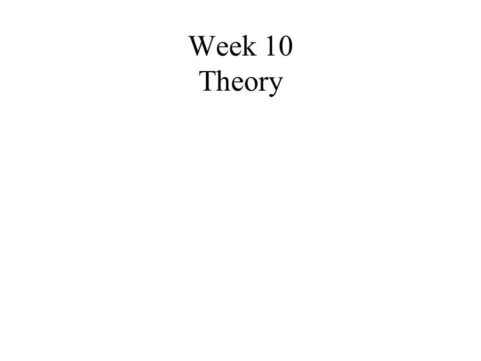 Week 10 Theory