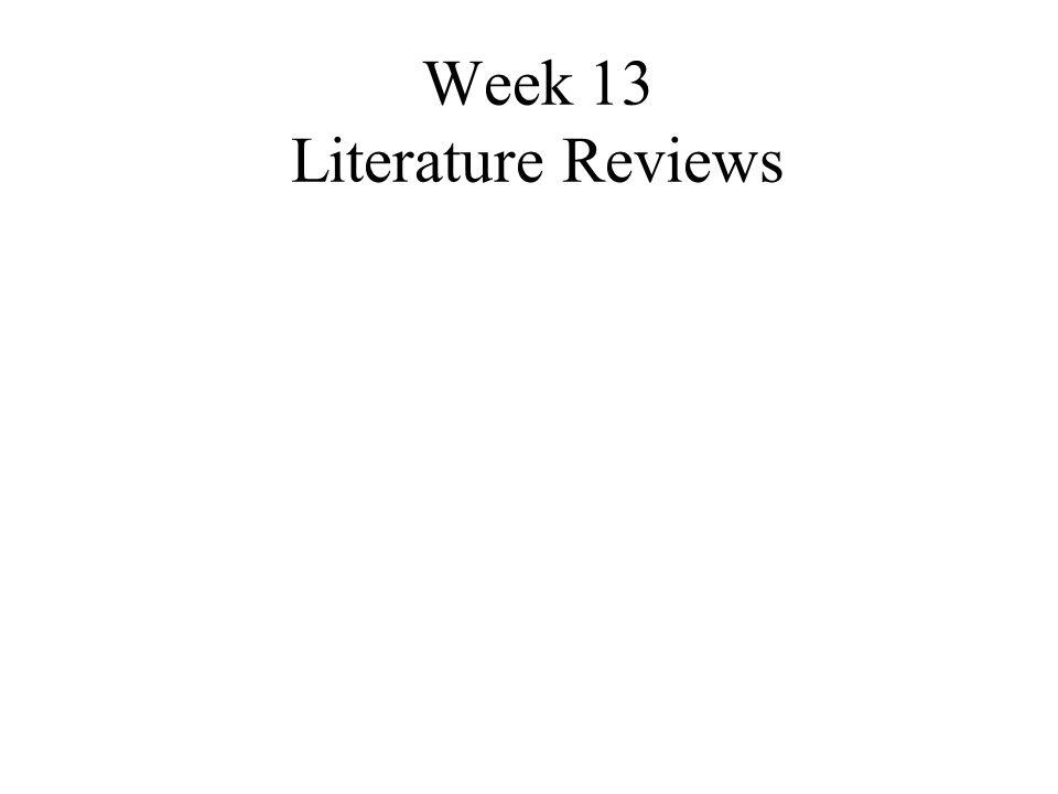 Week 13 Literature Reviews
