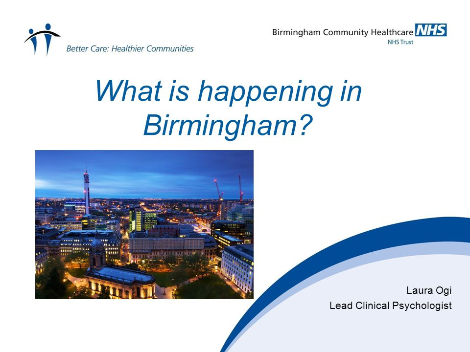 What is happening in Birmingham Laura Ogi Lead Clinical Psychologist
