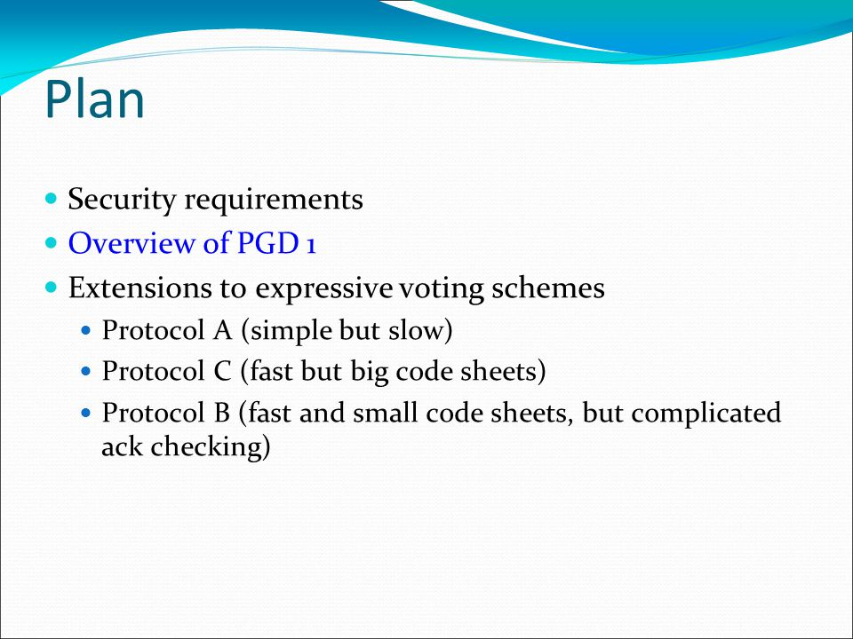Background: Code Voting (Chaum '01) Each voter receives a code sheet, where each candidate gets a unique Vote Code and Ack Code Voter sends Vote Code, checks correct Ack Code Good: Authenticates server to voter Client can't send wrong vote Bad: No protection against misbehaving server or tallier Code sheet must stay secret CandidateVoteAck Red48391894 Green78466794 Chequered36375484 Fuzzy54682356 Cross78936422