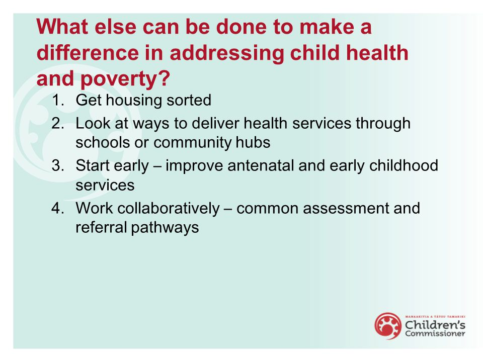 What else can be done to make a difference in addressing child health and poverty.