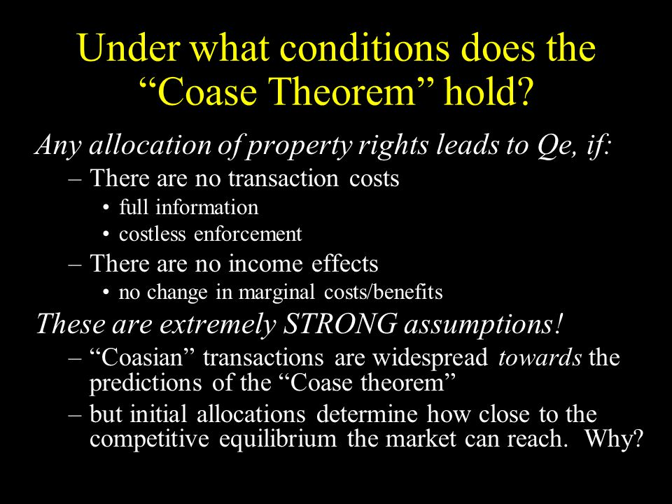 Under what conditions does the Coase Theorem hold.