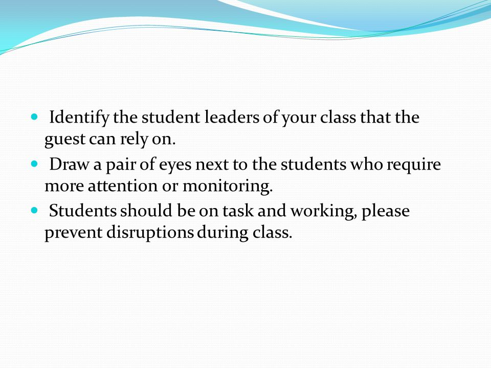 Identify the student leaders of your class that the guest can rely on.