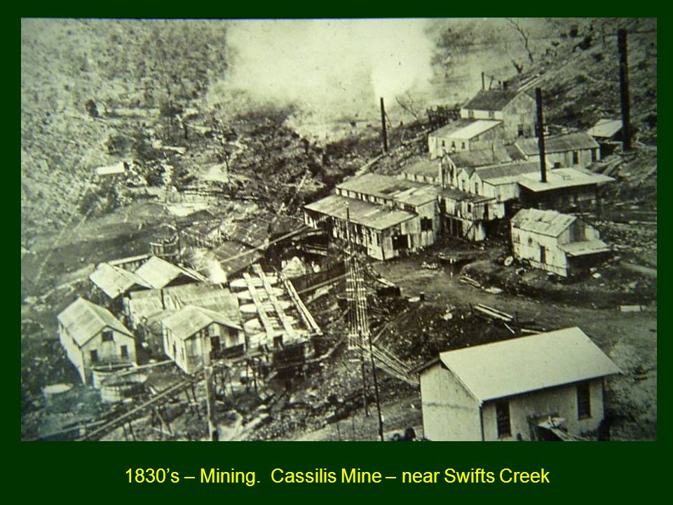 1830's – Mining. Cassilis Mine – near Swifts Creek