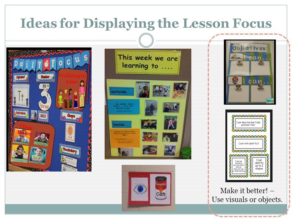 Ideas for Displaying the Lesson Focus Make it better.
