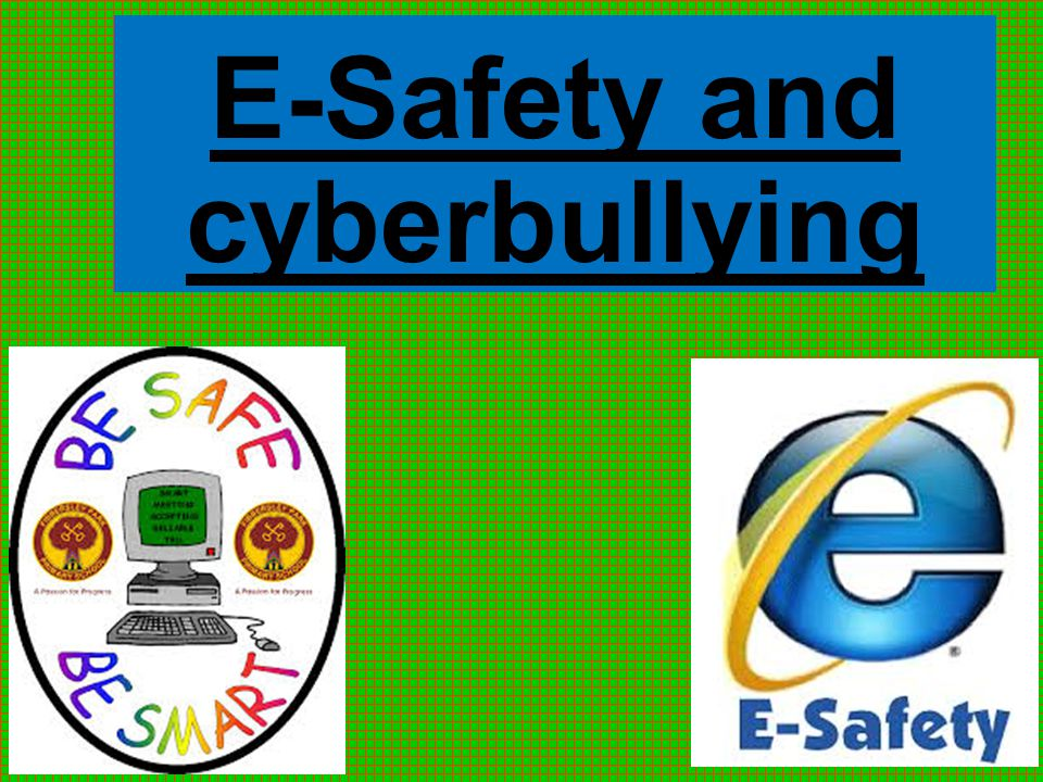 E-Safety and cyberbullying