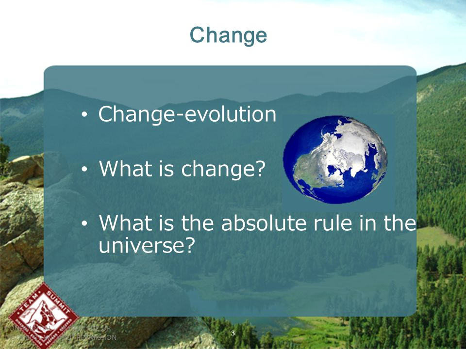 3 Change Change-evolution What is change What is the absolute rule in the universe