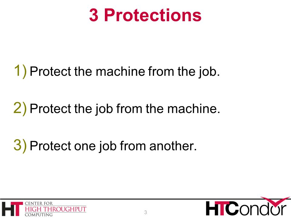 1) Protect the machine from the job.2) Protect the job from the machine.